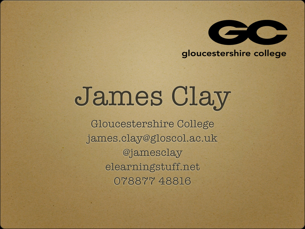 James Clay Gloucestershire College james.clay@g...