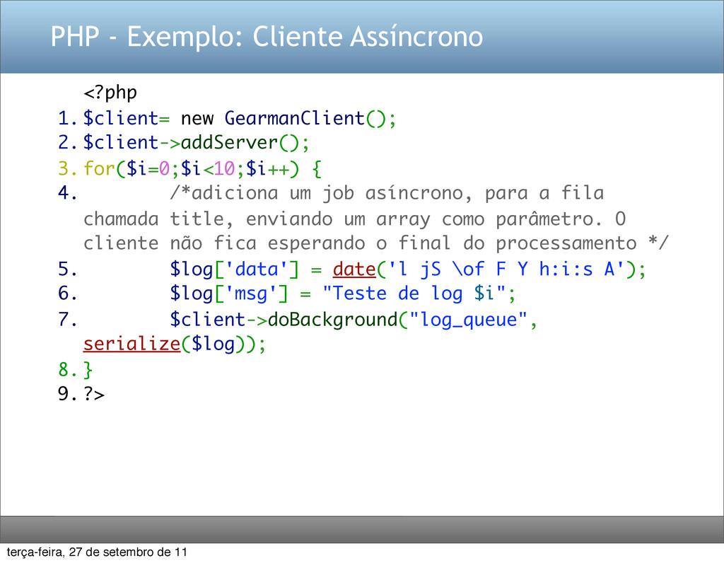 PHP - Exemplo: Cliente Assíncrono <?php 1. $cli...