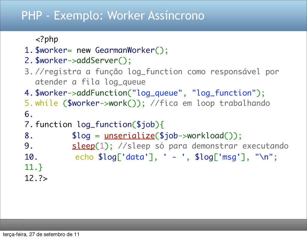 PHP - Exemplo: Worker Assíncrono <?php 1. $work...