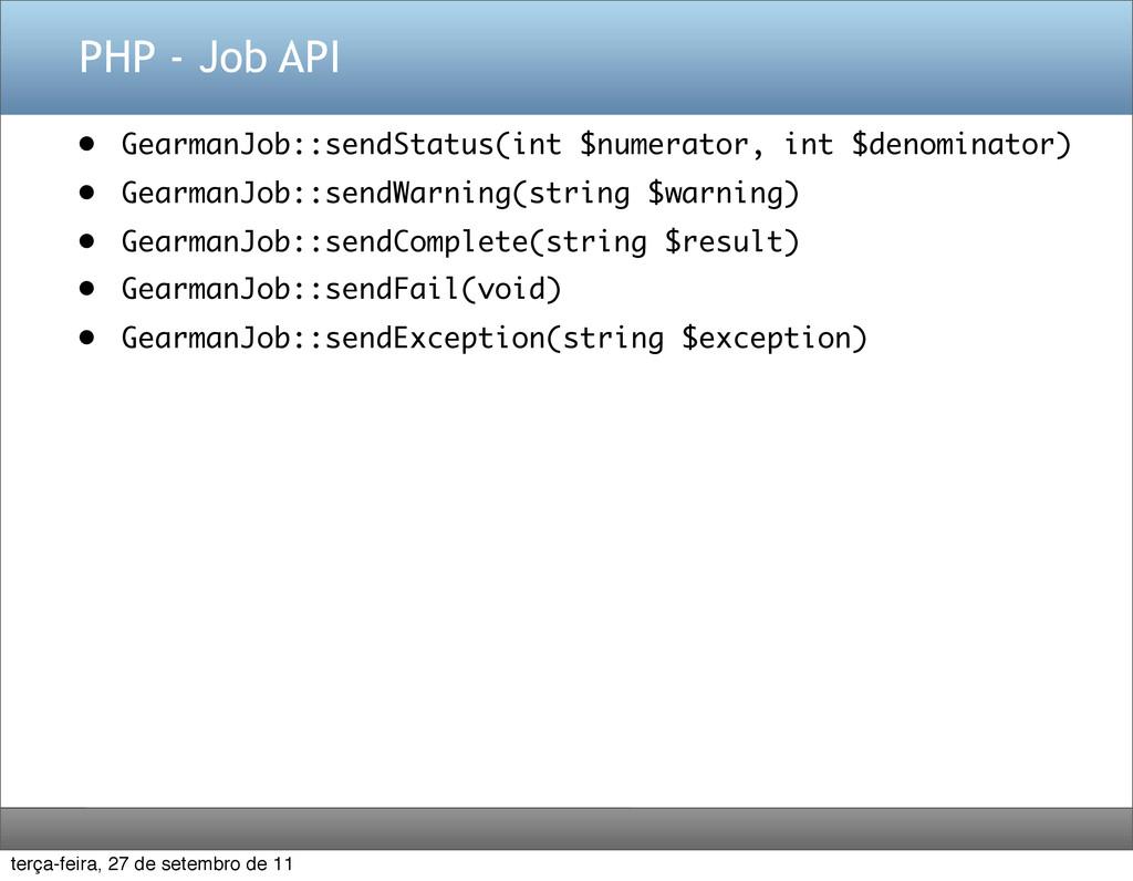 PHP - Job API • GearmanJob::sendStatus(int $num...