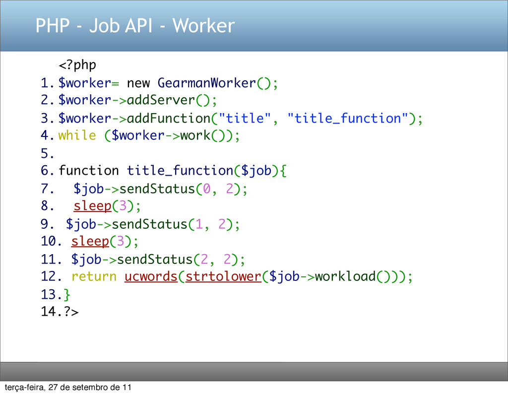 PHP - Job API - Worker <?php 1. $worker= new Ge...
