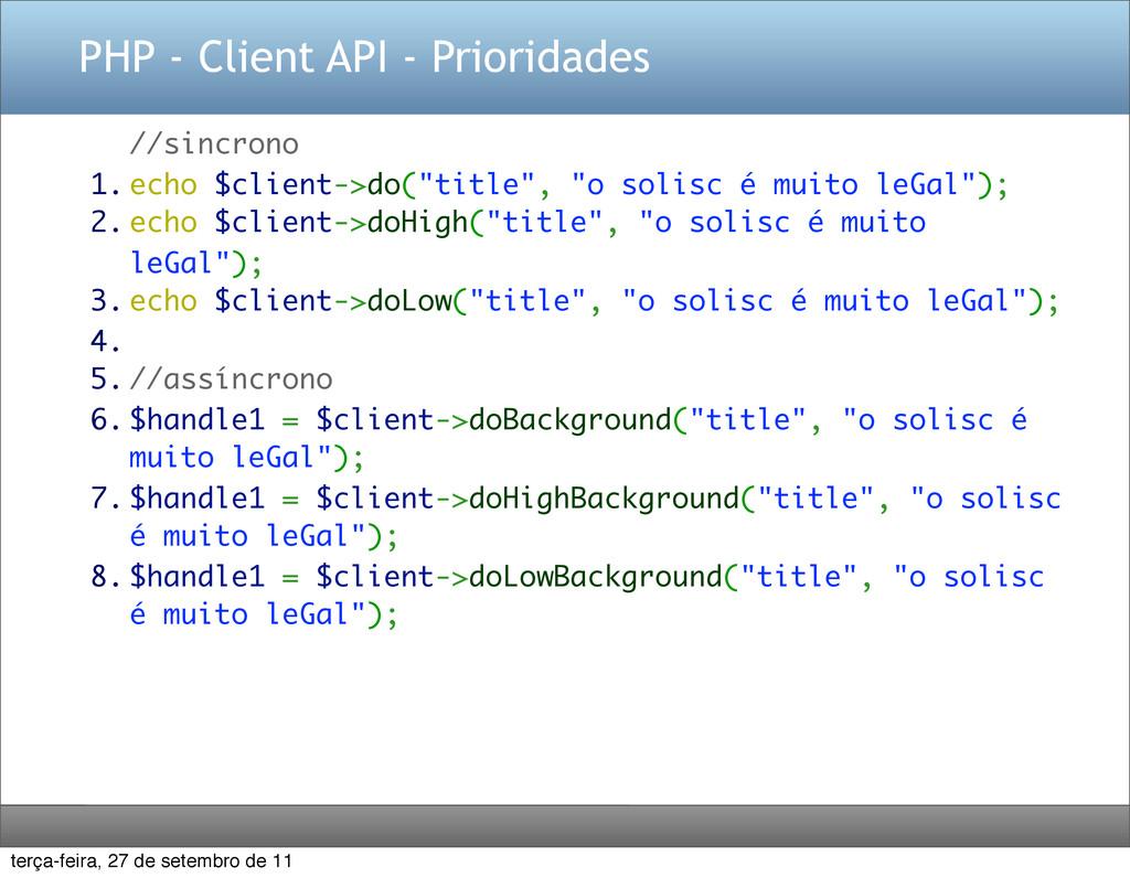 PHP - Client API - Prioridades //sincrono 1. ec...