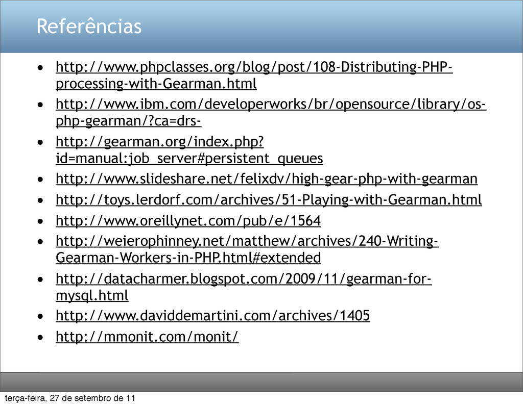 Referências • http://www.phpclasses.org/blog/po...