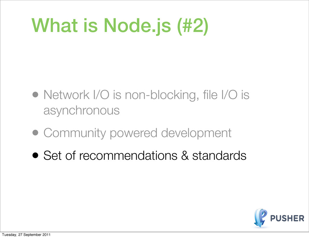 What is Node.js (#2) • Network I/O is non-block...