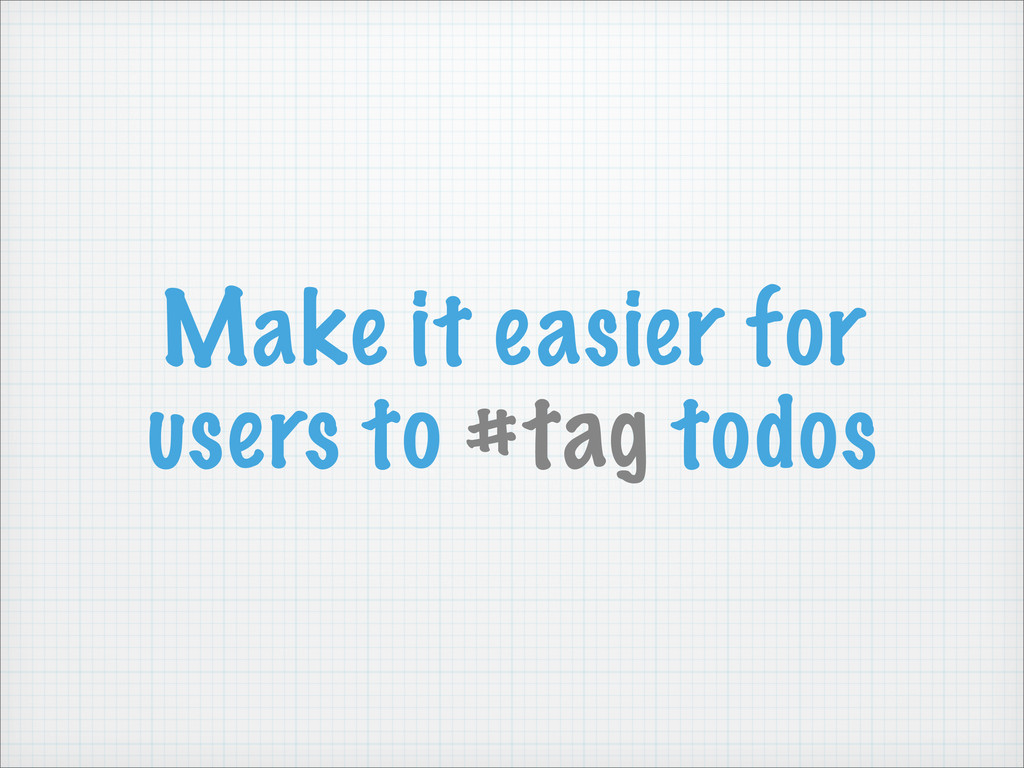 Make it easier for users to #tag todos