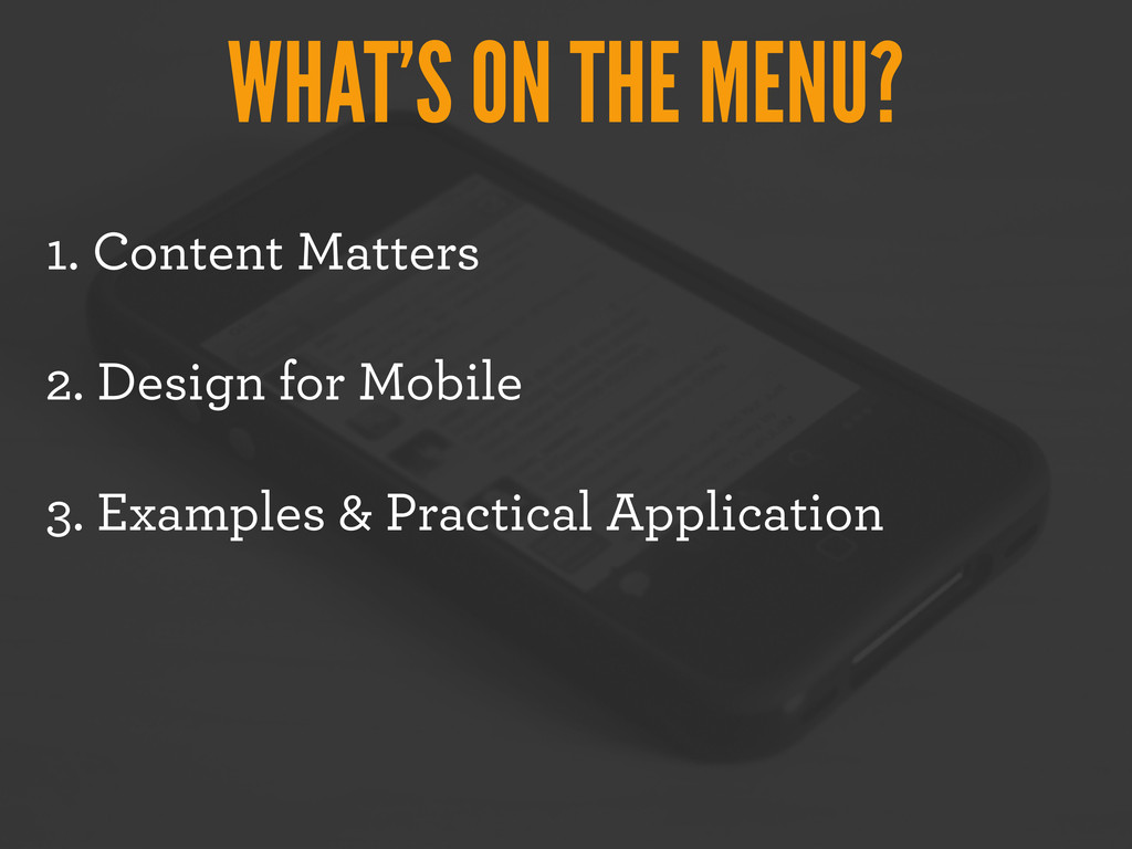 WHAT'S ON THE MENU? 1. Content Matters 2. Desig...