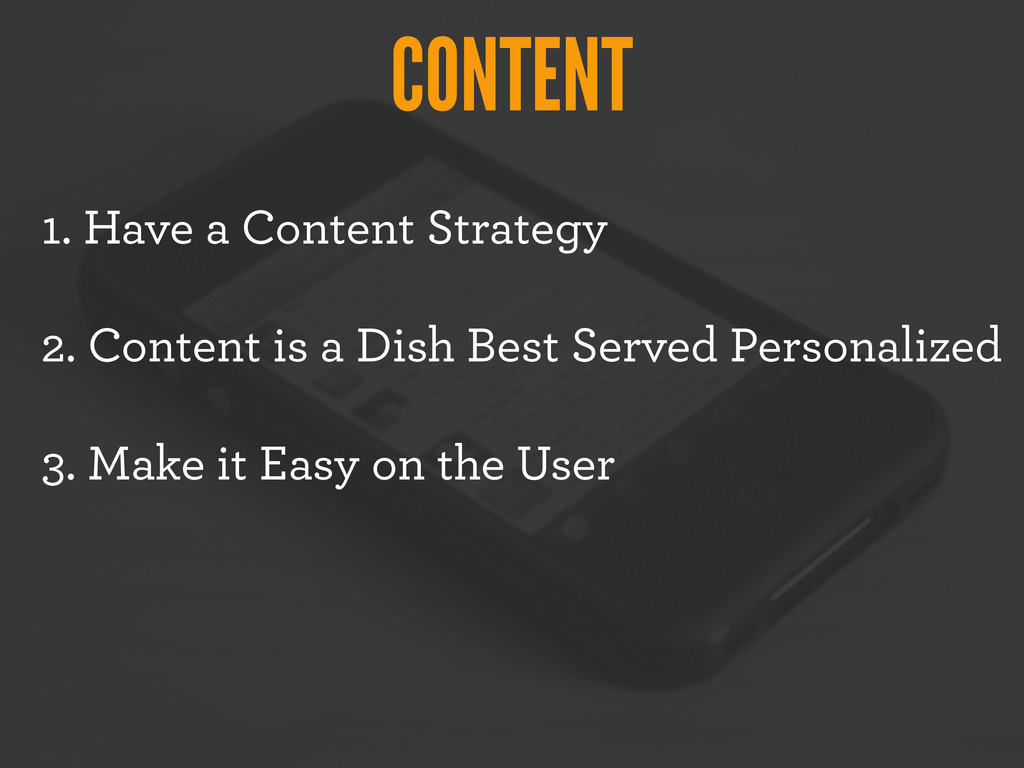 CONTENT 1. Have a Content Strategy 2. Content i...