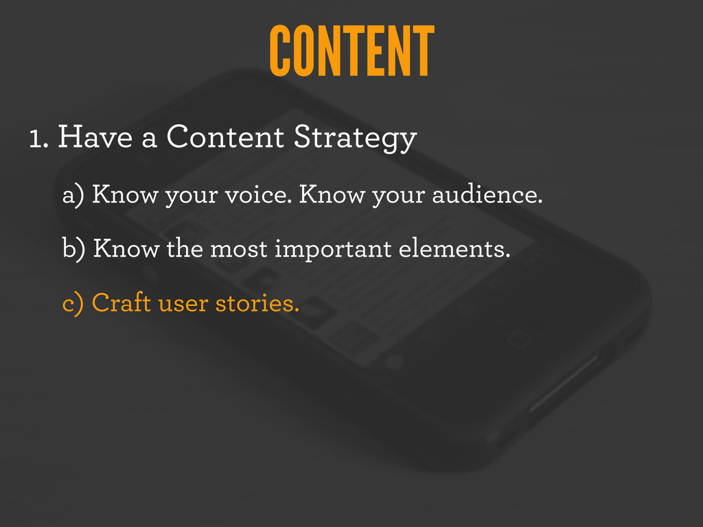 CONTENT 1. Have a Content Strategy a) Know your...