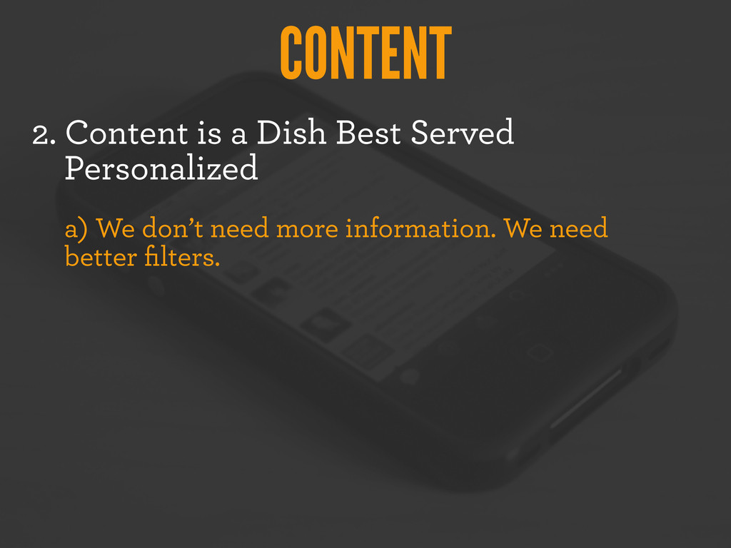 CONTENT 2. Content is a Dish Best Served Person...