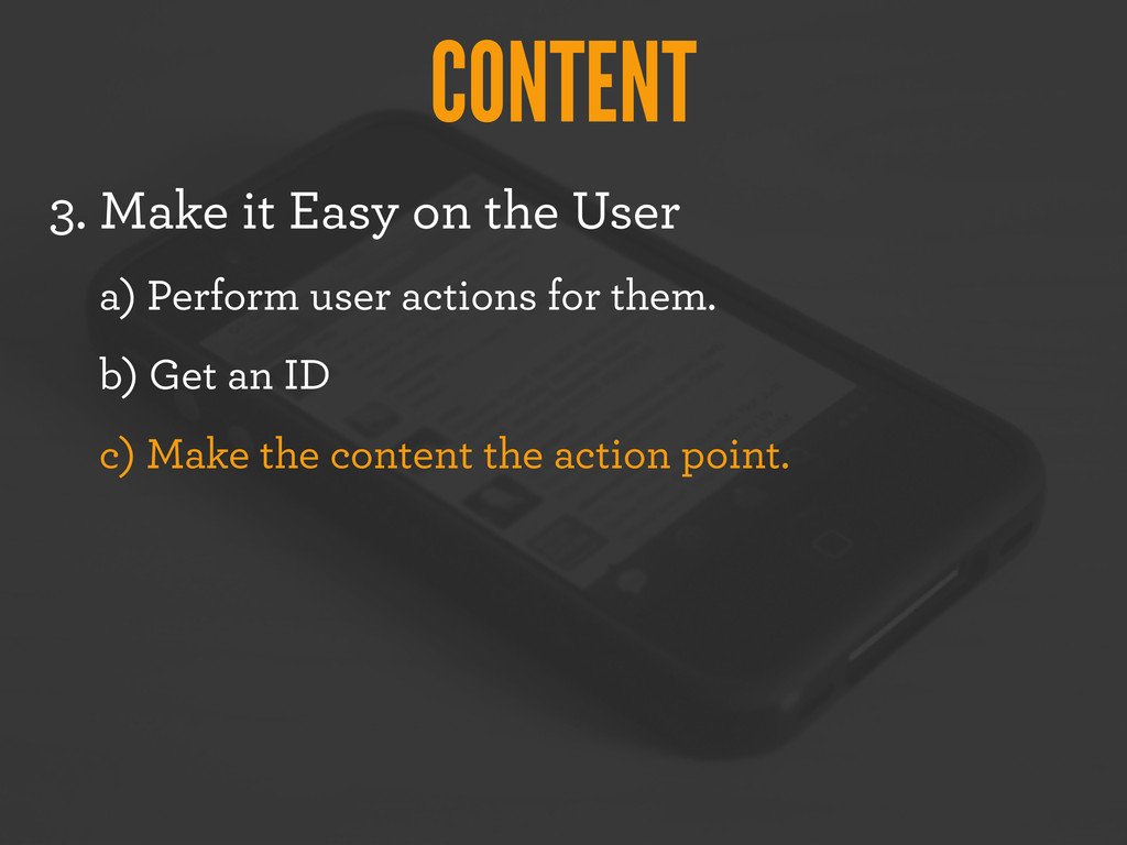 CONTENT 3. Make it Easy on the User a) Perform ...