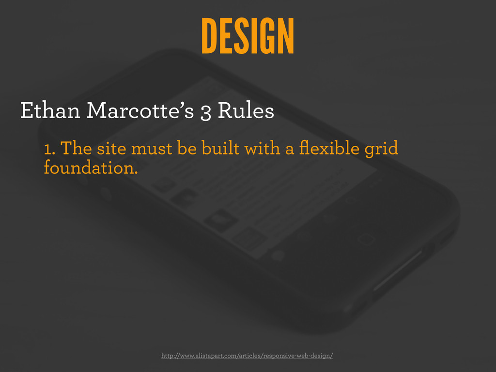 DESIGN Ethan Marcotte's 3 Rules 1. The site mus...