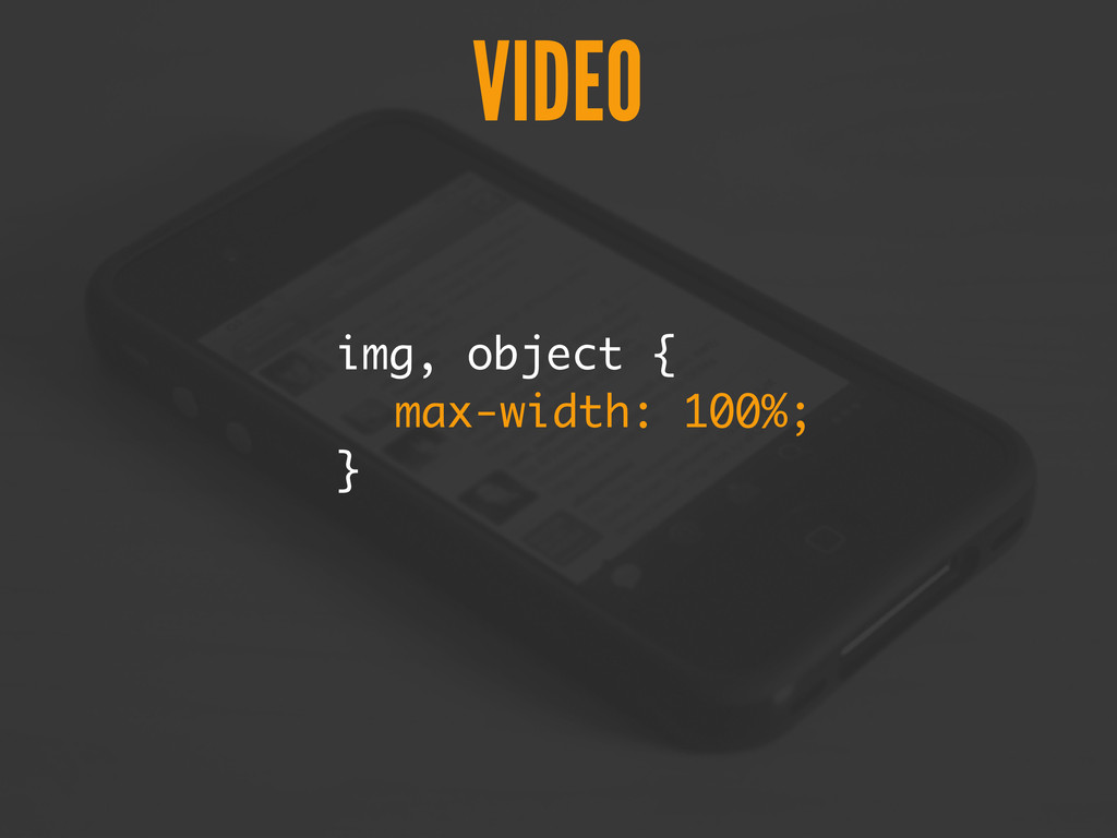 img, object { max-width: 100%; } VIDEO