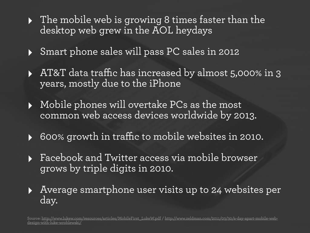 ‣ The mobile web is growing 8 times faster than...