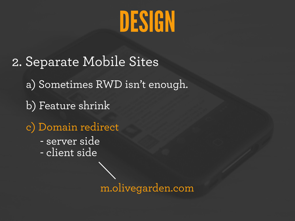 DESIGN 2. Separate Mobile Sites a) Sometimes RW...