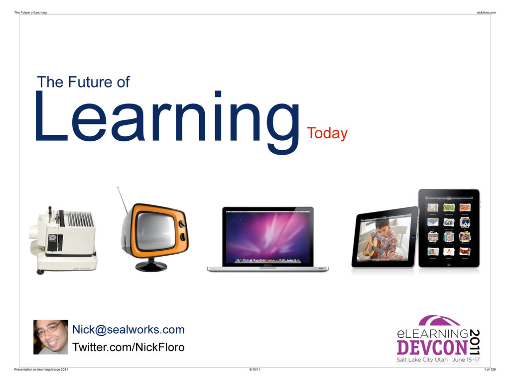 Learning Nick@sealworks.com Twitter.com/NickFlo...
