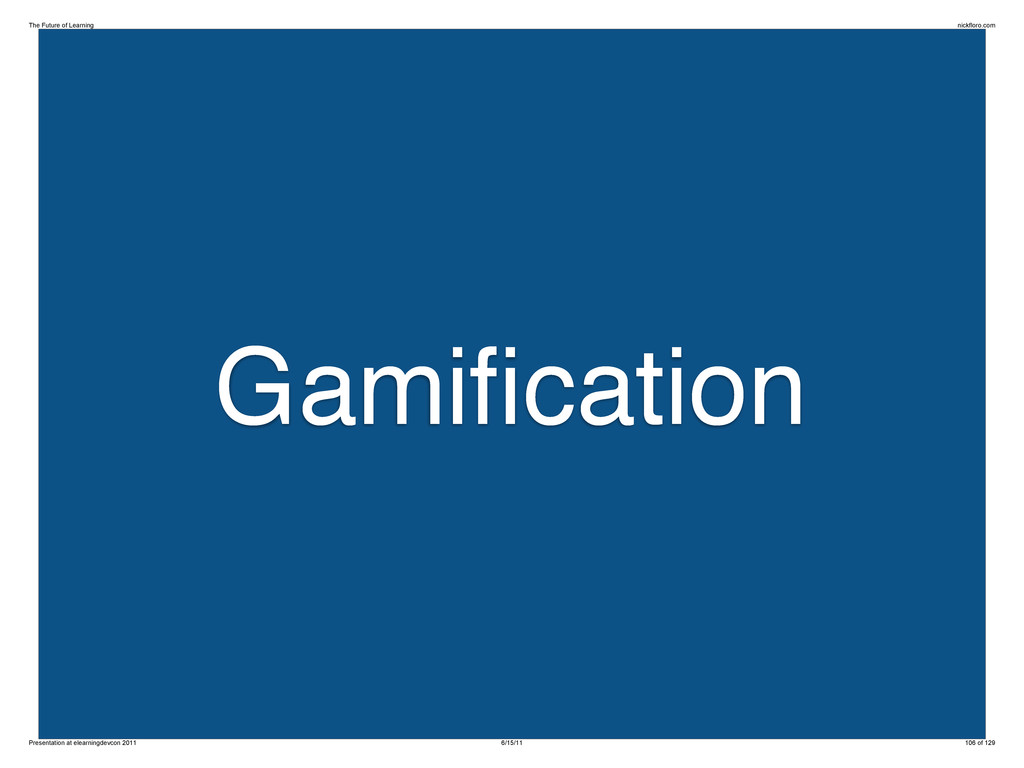 Gamification The Future of Learning nickfloro.co...