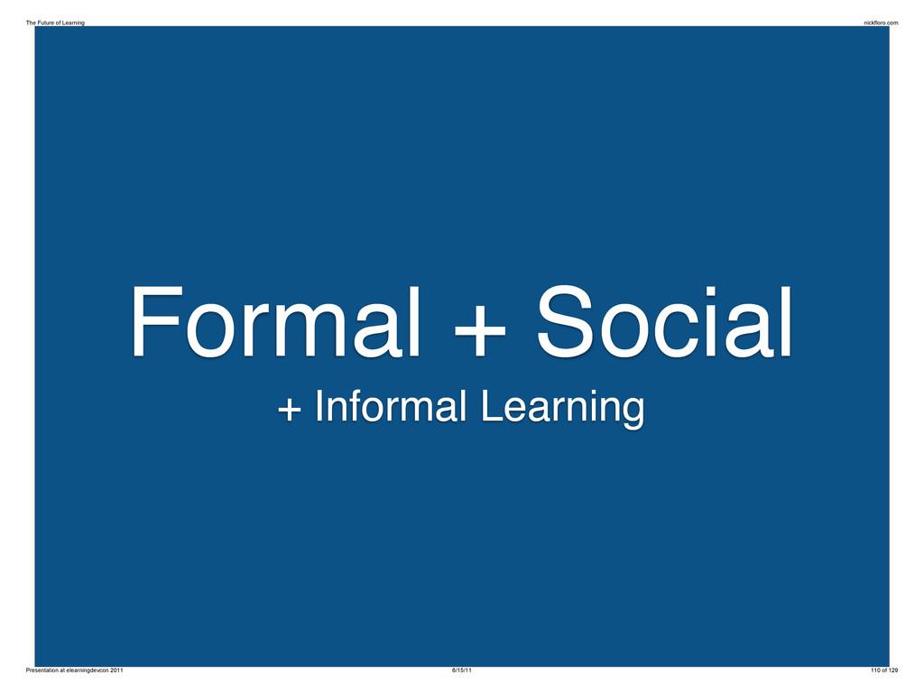 Formal + Social + Informal Learning The Future ...