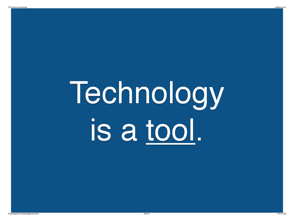 Technology is a tool. The Future of Learning ni...