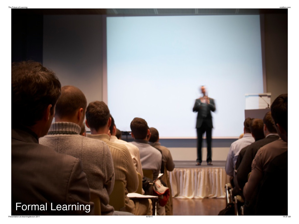 Formal Learning The Future of Learning nickflor...