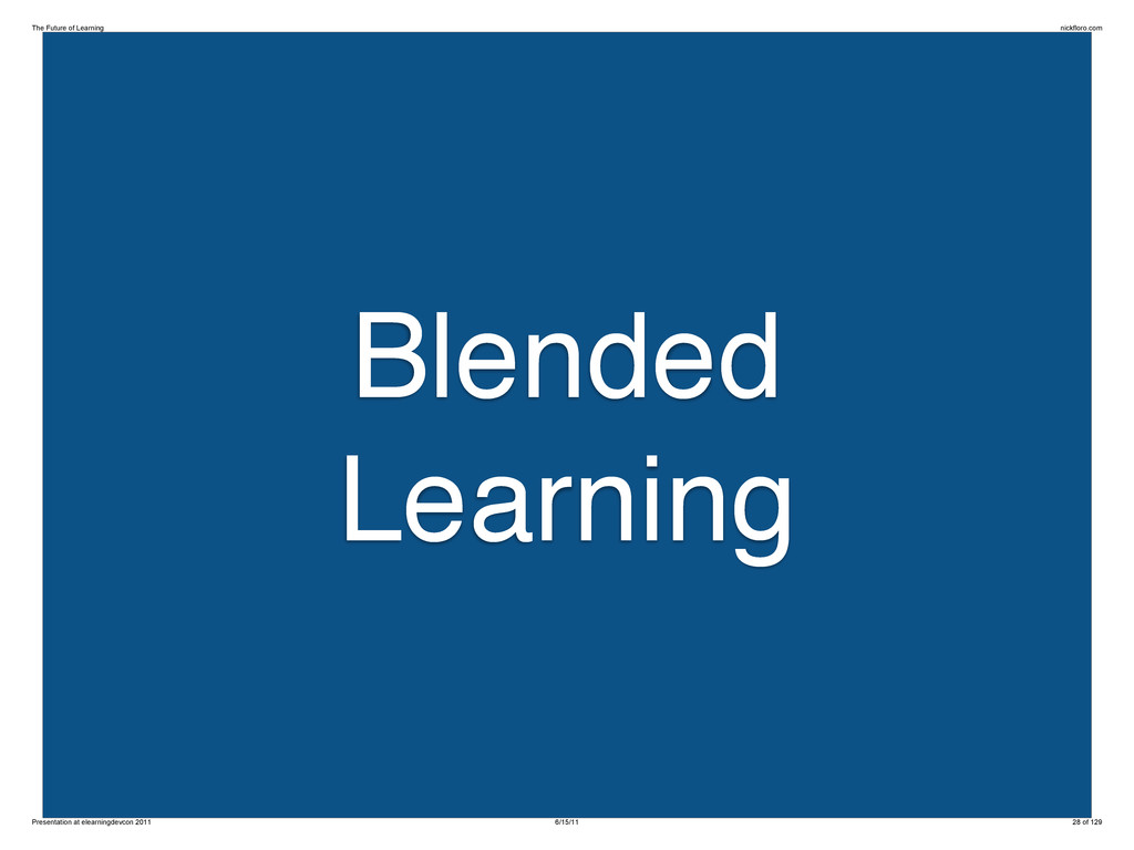 Blended Learning The Future of Learning nickflo...