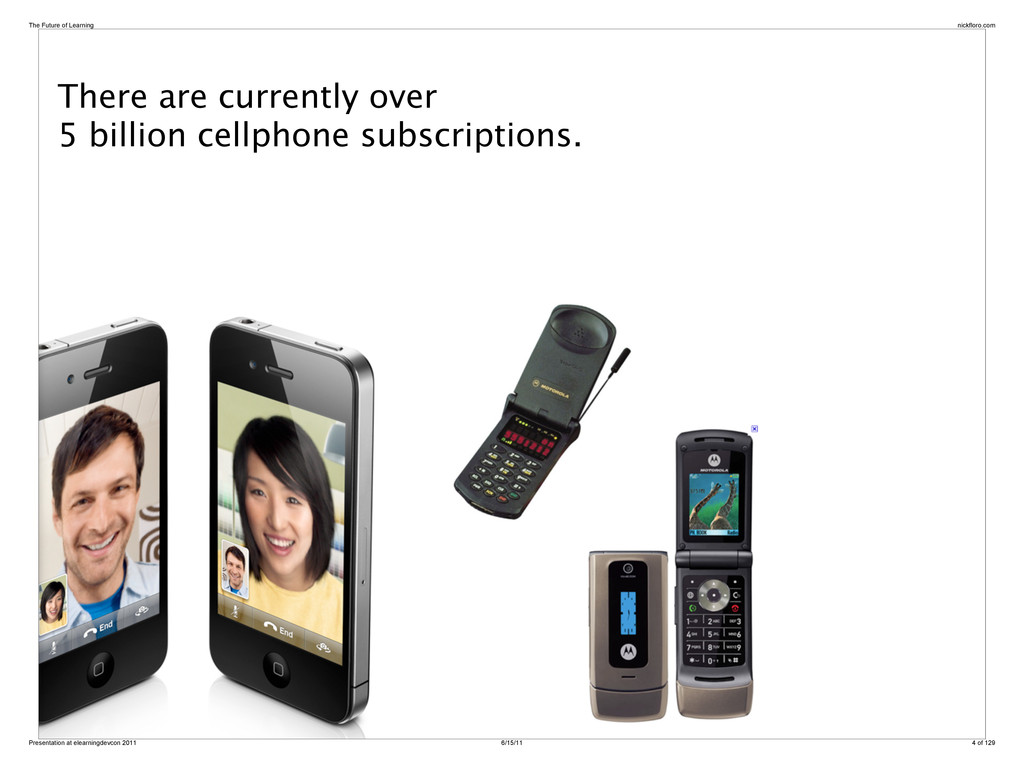 There are currently over 5 billion cellphone su...