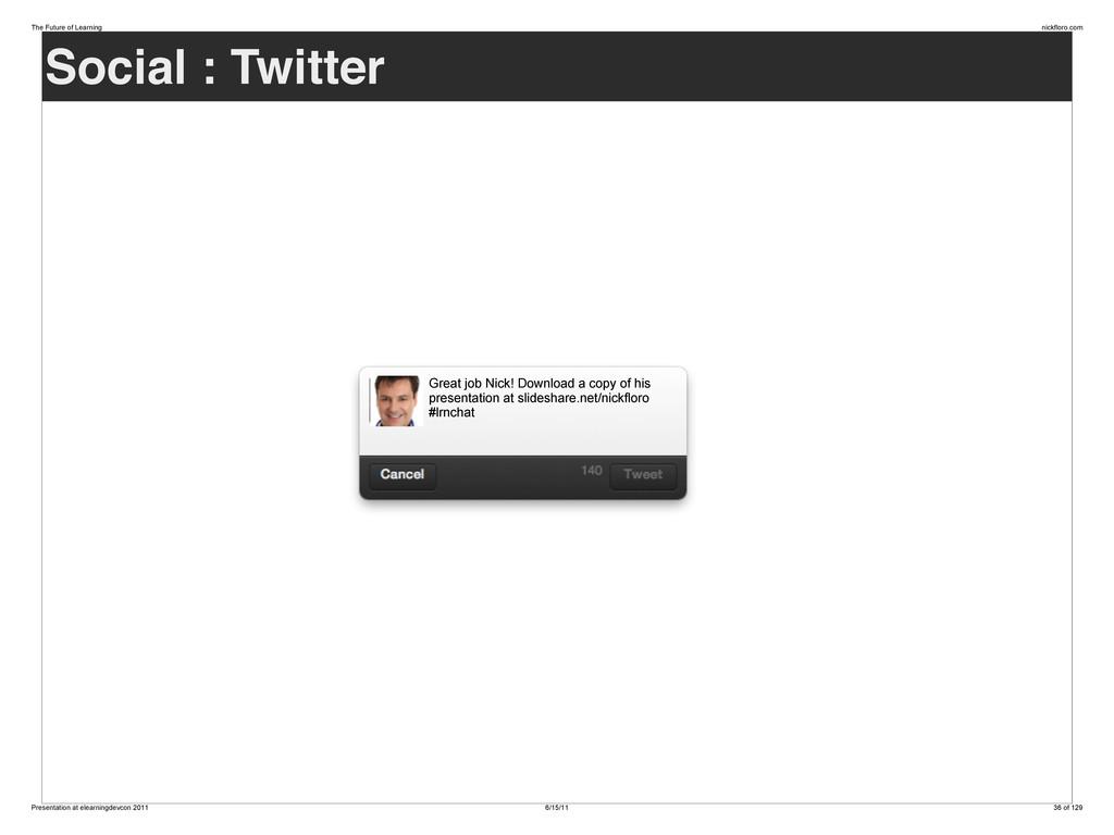 Social : Twitter Great job Nick! Download a cop...