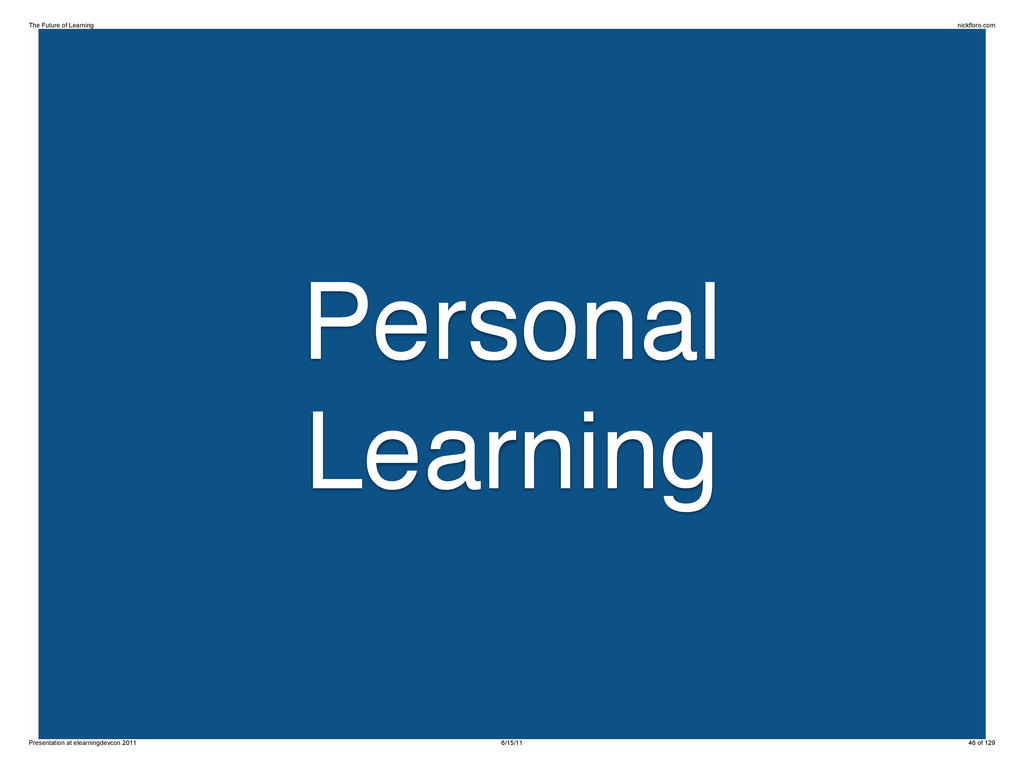 Personal Learning The Future of Learning nickfl...