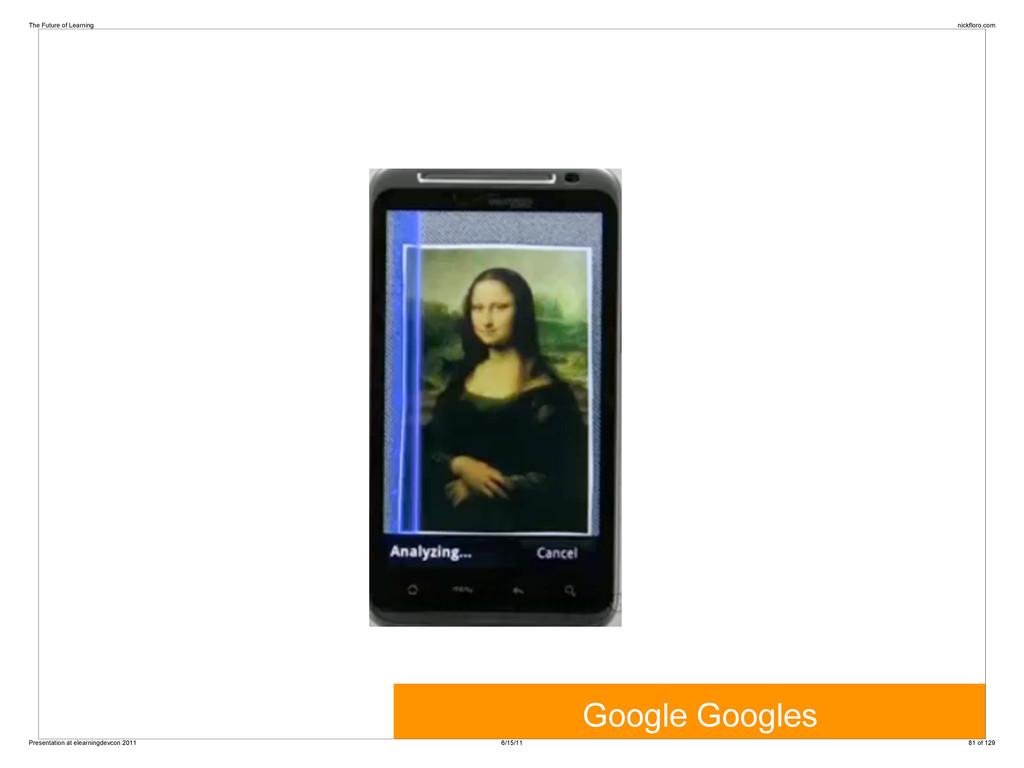 Google Googles The Future of Learning nickfloro...
