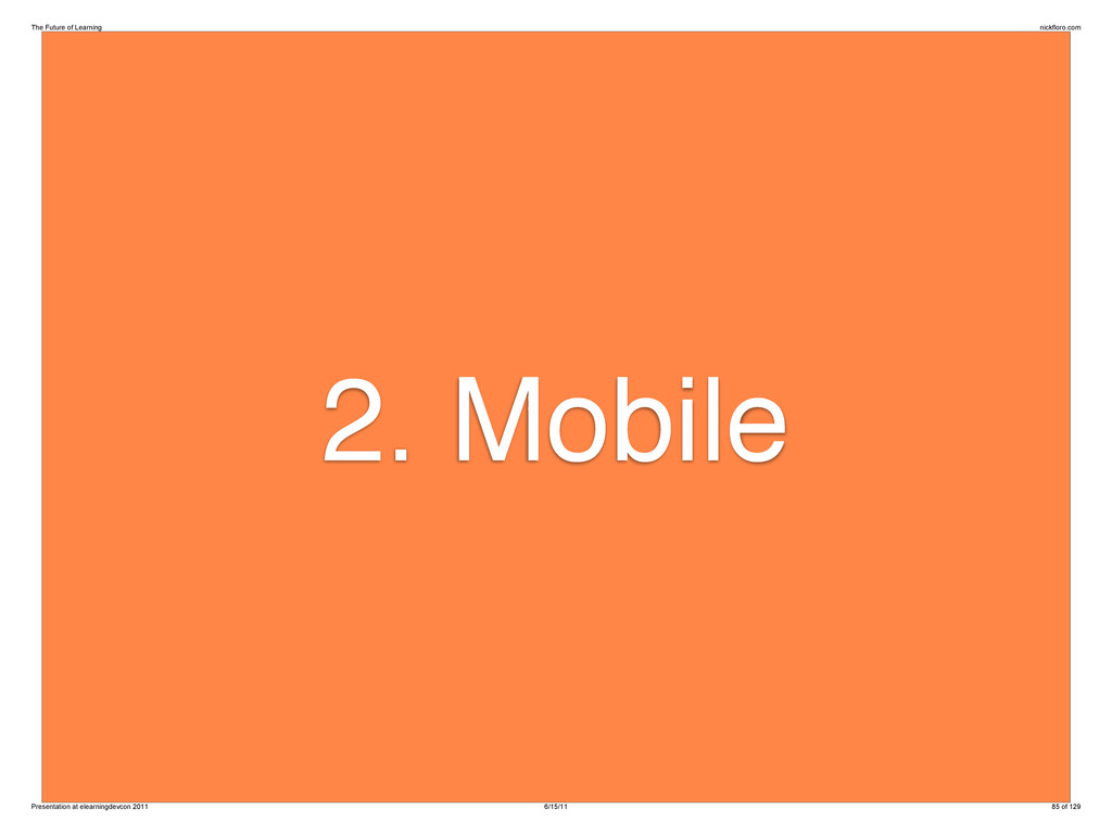 2. Mobile The Future of Learning nickfloro.com ...
