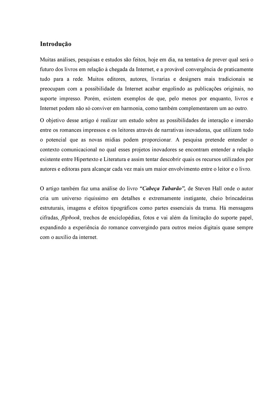 Introdução Muitas análises, pesquisas e estudos...