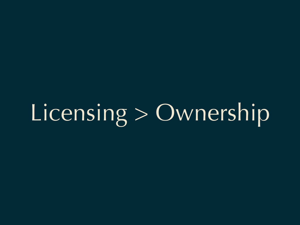 Licensing > Ownership