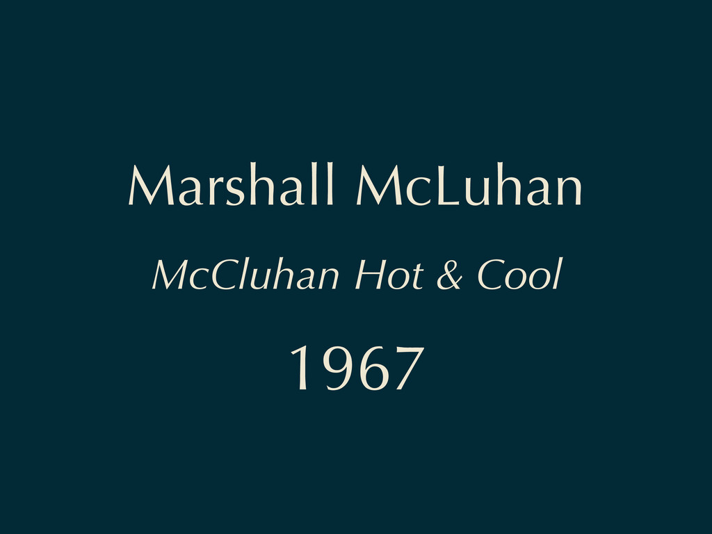 Marshall McLuhan McCluhan Hot & Cool 1967