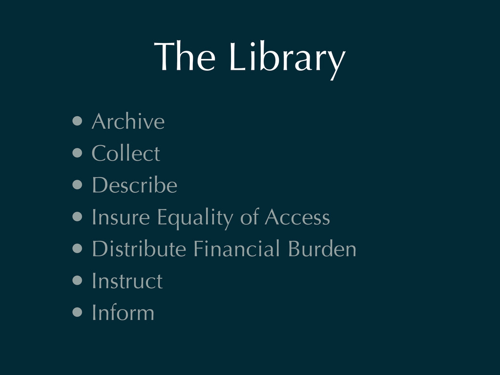The Library • Archive • Collect • Describe • In...