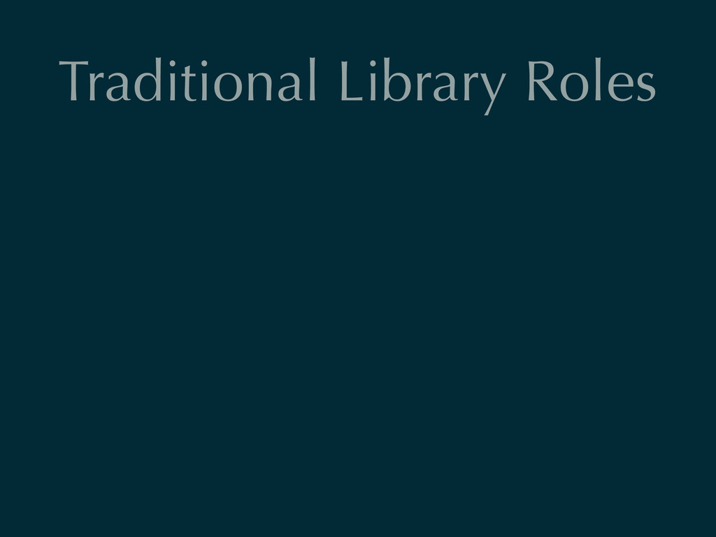 Traditional Library Roles