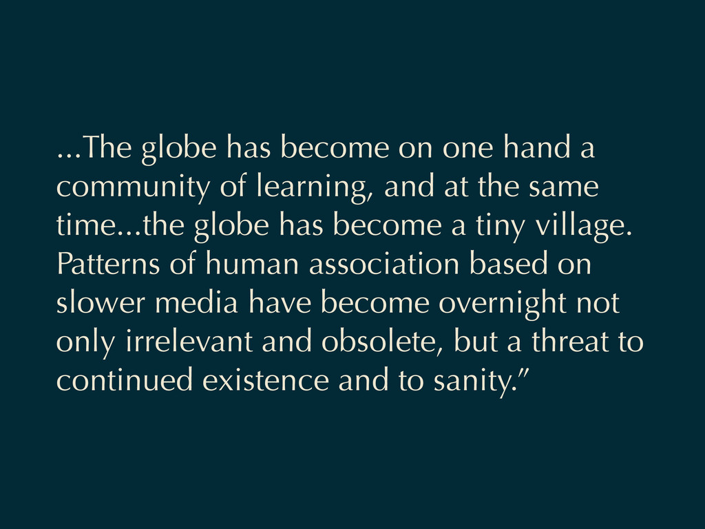 ...The globe has become on one hand a community...