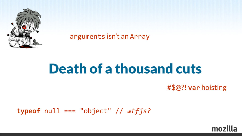 Death of a thousand cuts typeof null ===...