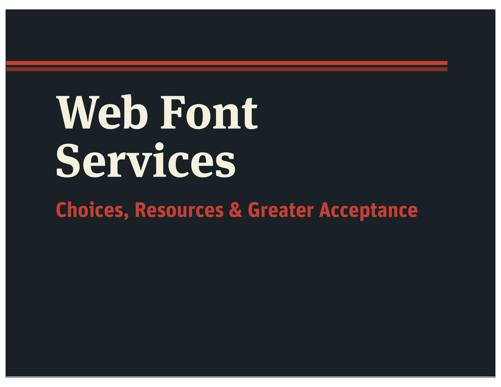 Web Font Services Choices, Resources & Greater ...