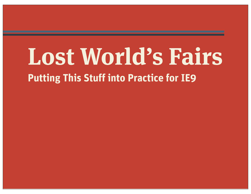 Lost World's Fairs Putting This Stuff into Prac...