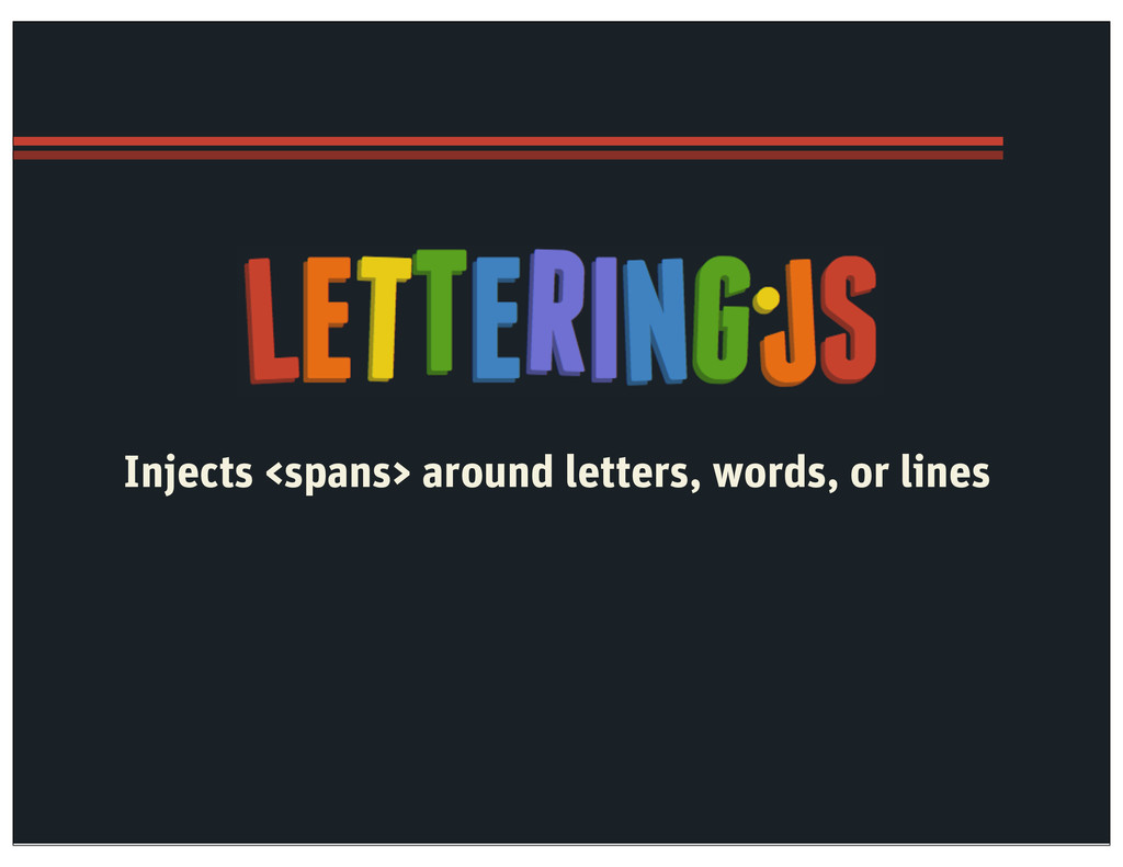 Injects <spans> around letters, words, or lines
