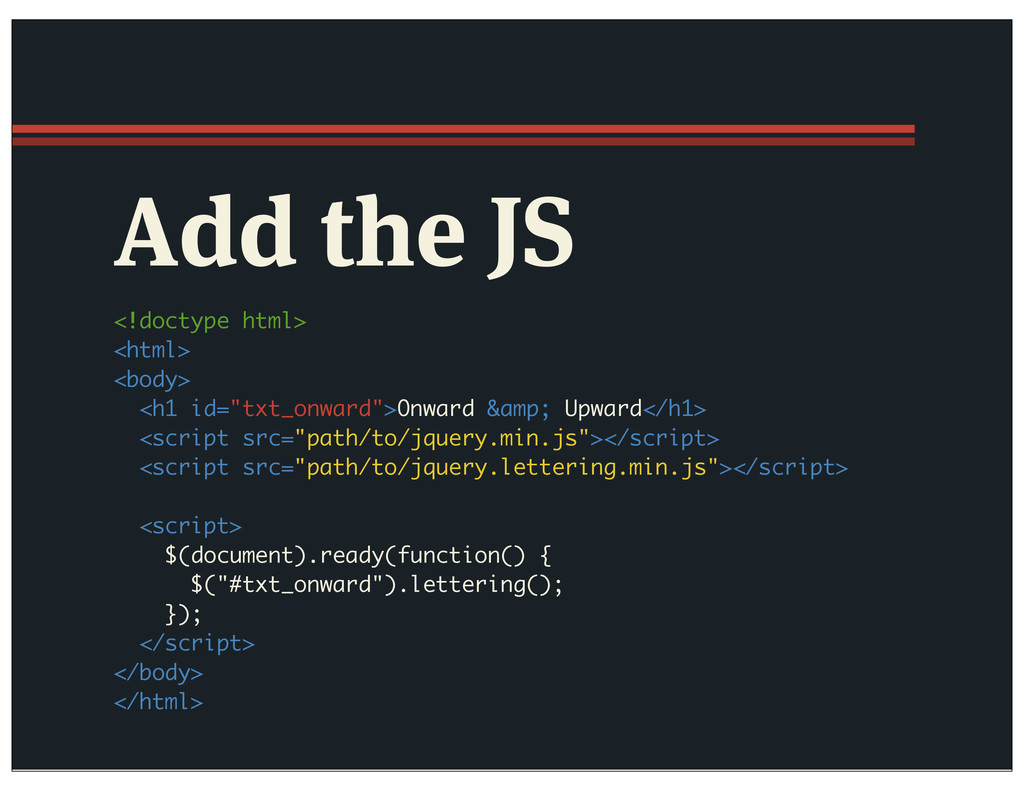 Add the JS <!doctype html> <html> <body> <h1 id...