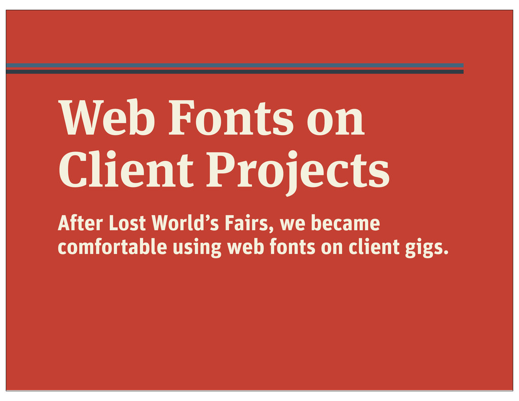 Web Fonts on Client Projects After Lost World's...
