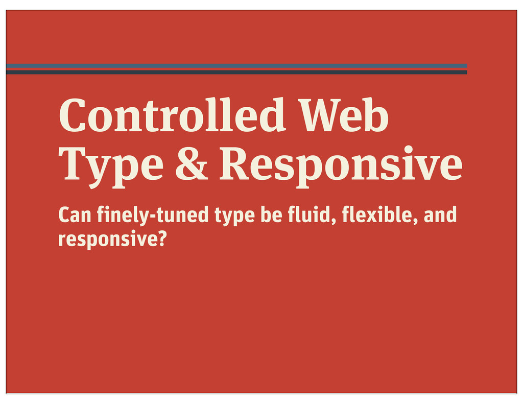 Controlled Web Type & Responsive Can finely-tun...