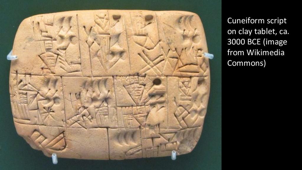 Cuneiform script on clay tablet, ca. 3000 BCE (...