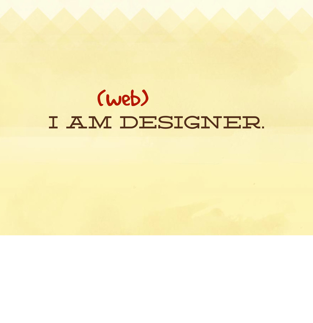 I am designer. (web)