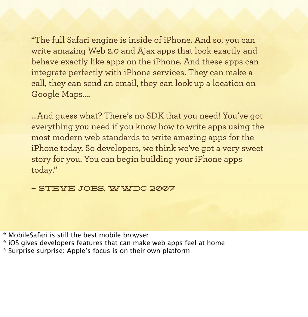 "– Steve jobs, wwdc 2007 ""The full Safari engine..."