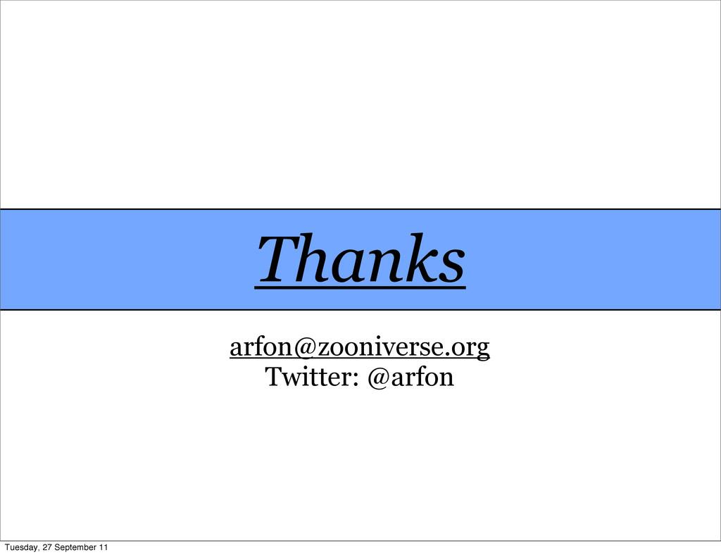 Thanks arfon@zooniverse.org Twitter: @arfon Tue...