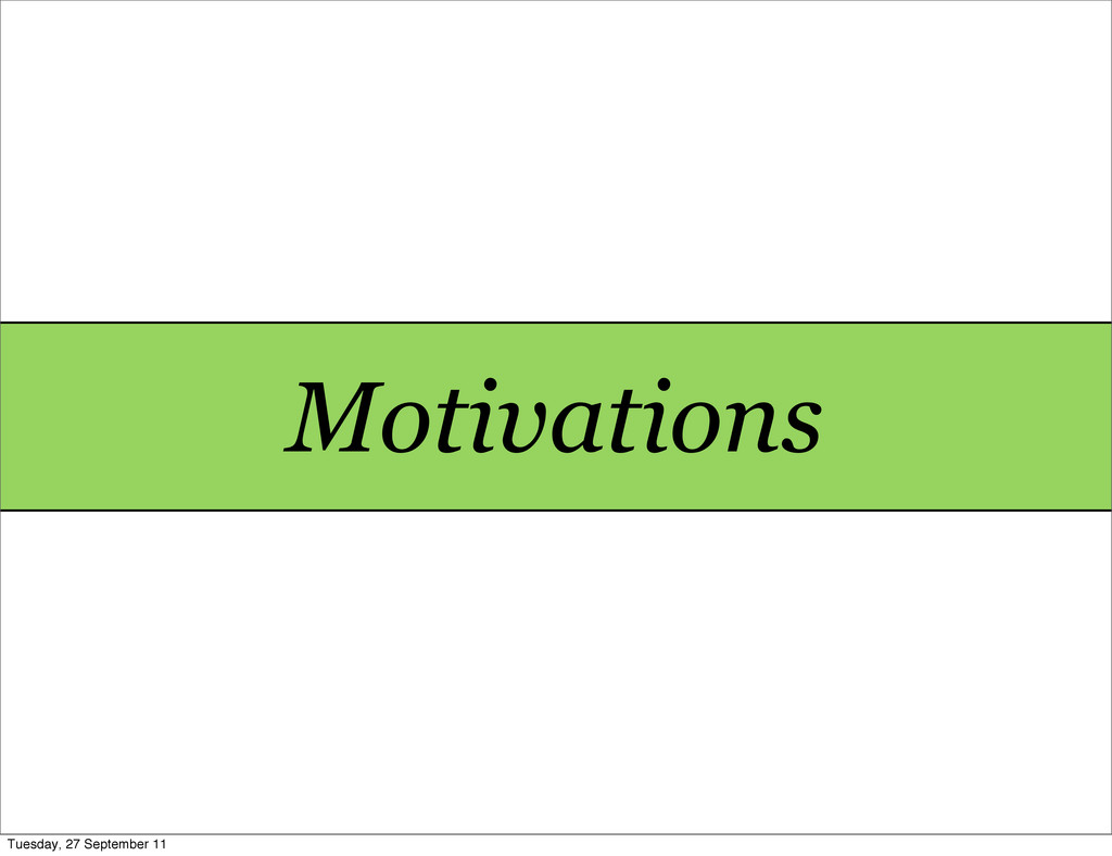 Motivations Tuesday, 27 September 11
