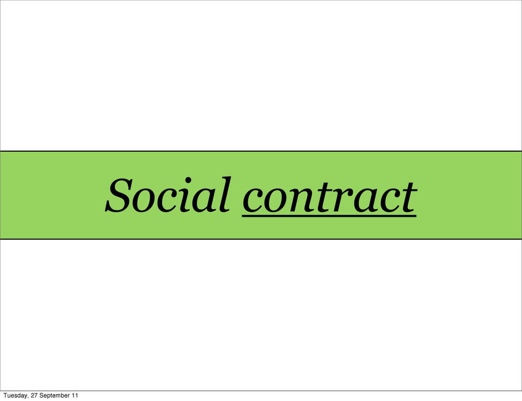 Social contract Tuesday, 27 September 11