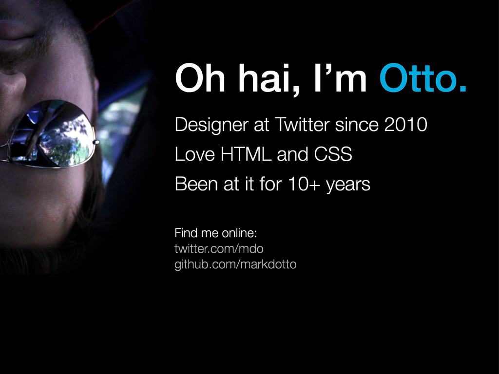 Designer at Twitter since 2010 Love HTML and CS...