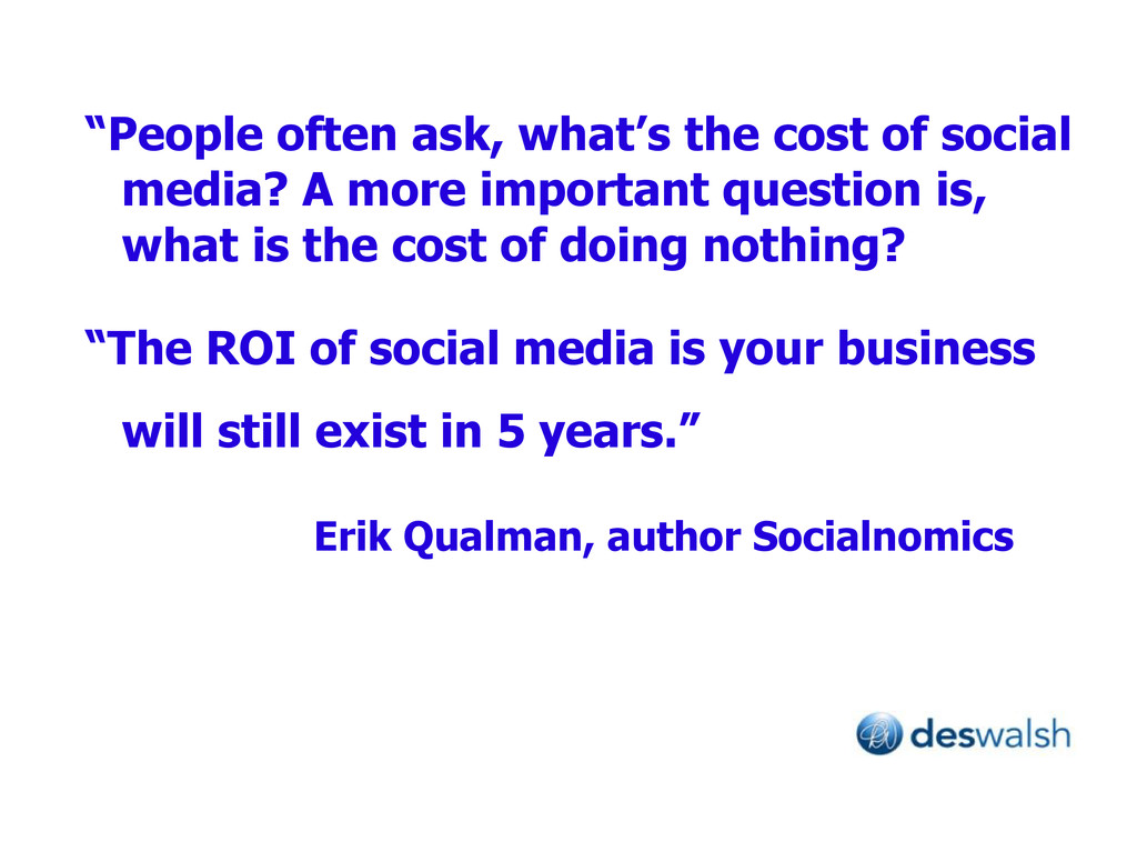 """People often ask, what's the cost of social me..."